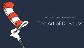 P&C ART, INC. PRESENTS: The Art of Dr Seuss